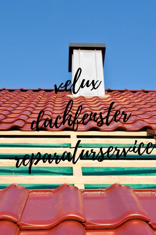 velux dachfenster reparaturservice