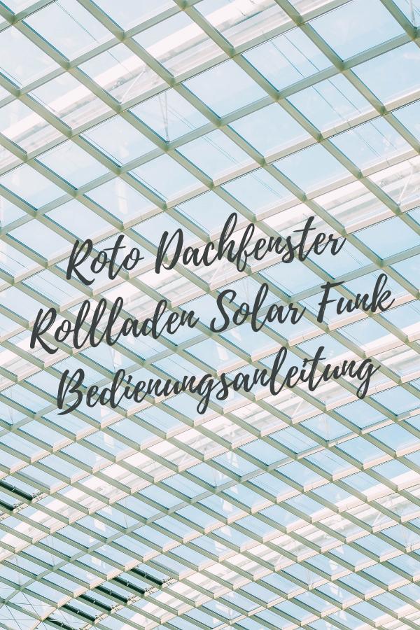 Roto Dachfenster Rollladen Solar Funk Bedienungsanleitung