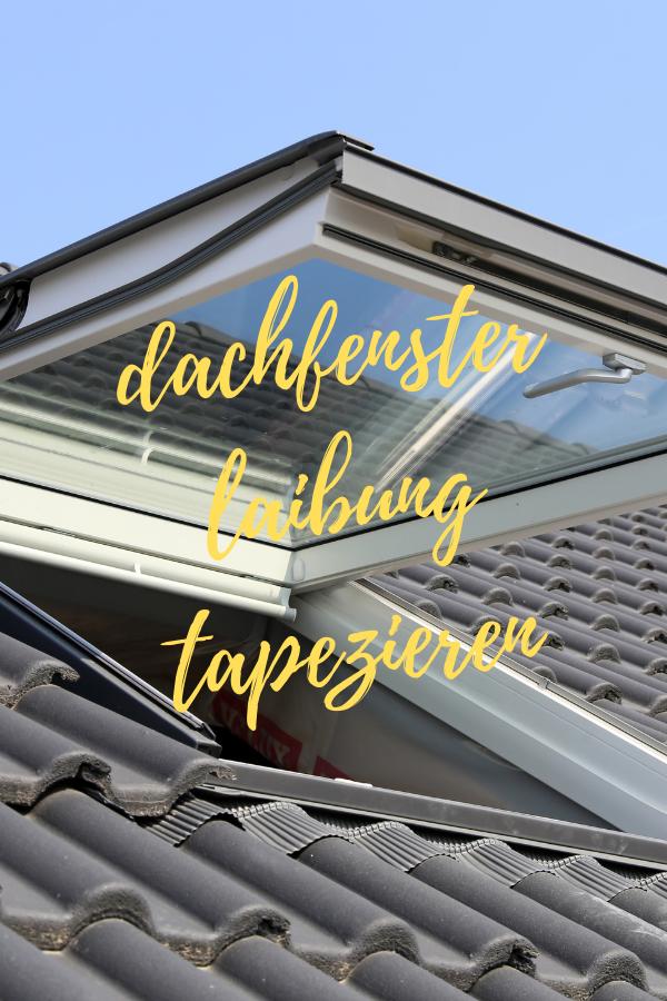 dachfenster laibung tapezieren